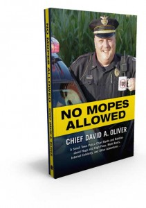 "Chief David Oliver's celebrity included a popular Facebook page and this book, ""No Mopes Allowed."""